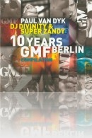 Paul Van Dyk - 10 Years GMF Berlin