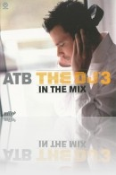 ATB - DJ in the Mix 3