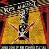 Rise Against - Siren Song Of The Counter-Culture